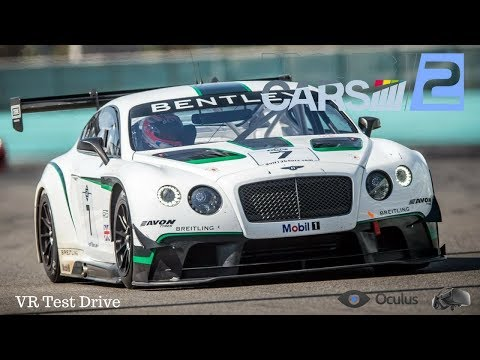 Project Cars 2 VR Oculus rift Test drive Bentley Continental GT