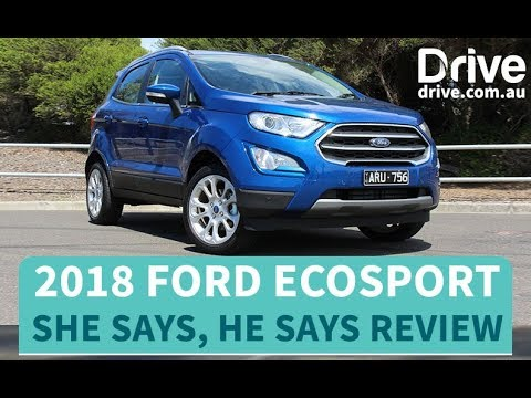 2018 Ford EcoSport Titanium she says, he says Review | Drive.com.au