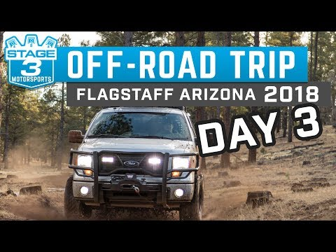 Stage 3 Motorsports Flagstaff, Arizona F150 Off Road Trip 2018 - DAY 3