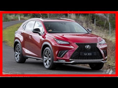 Lexus nx 300 f sport awd 2018 review: family test