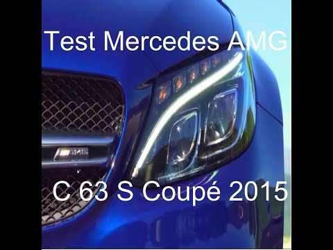 Test Mercedes AMG C 63 S Coup? 2015 720p HD