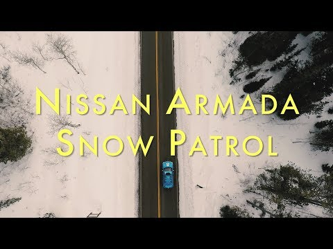 Patrolling the Snow Never Looked so Badass  | Nissan Armada Snow Patrol
