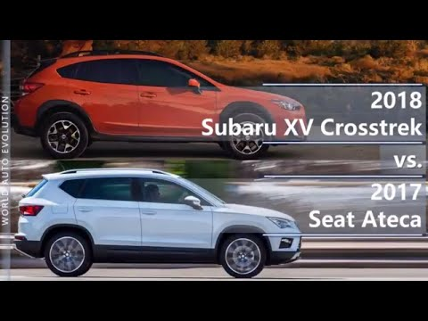 2018 Subaru XV Crosstrek vs 2017 Seat Ateca (technical comparison)